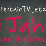 EntertainTV – jetzt ein Jahr lang ohne Aufpreis