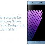 Samsung erklärt Ursachen der Note 7 Explosionen – Verzögerungen beim Galaxy S8