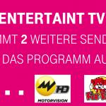 Entertain TV: Zwei neue Fernsehprogramme kommen
