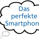 Das wünschen sich die Deutschen von den Smartphones der Zukunft