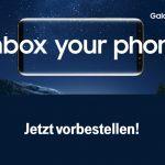 Unbox your phone – Das neue Samsung Galaxy S8 und S8+