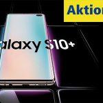 Alle Samsung Galaxy S10 Smartphones bei 1&1 für 0,- €