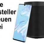 Neue Huawei P30 vorbestellen und gratis Sonos One WLAN-Lautsprecher erhalten