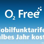 6 Monate keine Grundgebühr für o2 Mobilfunktarife