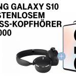 Samsung Galaxy S10 mit gratis Wireless-Kopfhörer